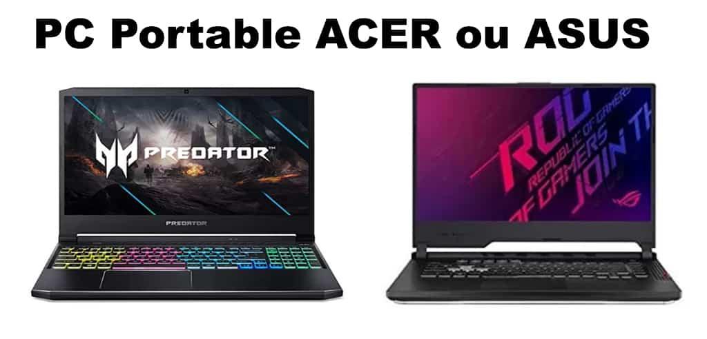 Pc Portable Acer ou asus